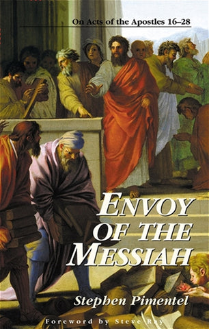 Envoy of the Messiah - On Acts of the Apostles 16-28 By Stephen Pimentel