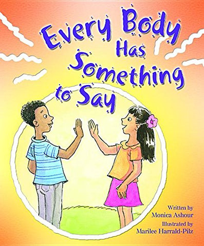 Everybody Has Something to Say By Monica Ashour