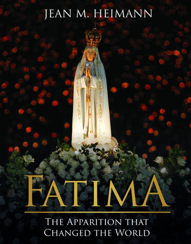 Fatima - The Apparition that Changed the World