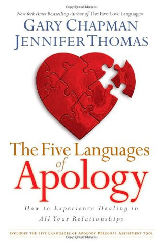 The Five Languages of Apology - How to Experience Healing in All Hour Relationships By Gary Chapman and Jennifer Thomas