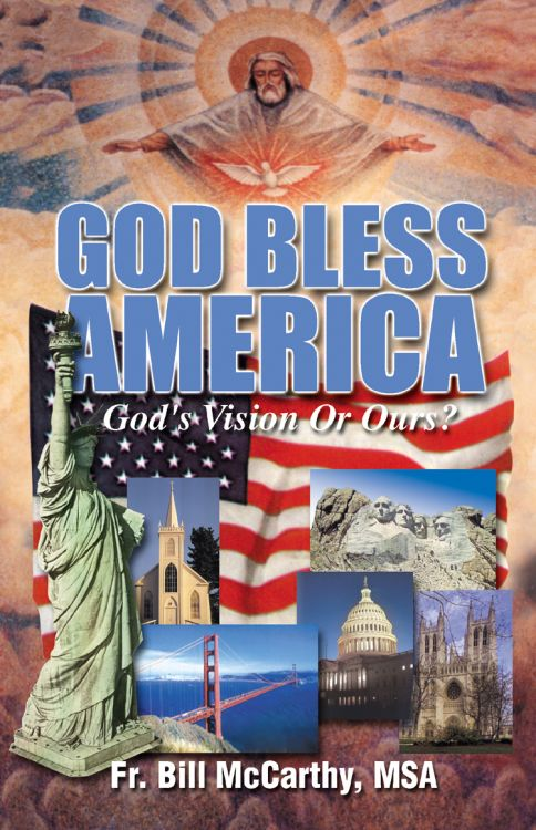 God Bless America - God's Vision Or Ours? By Fr. Bill McCarthy, MSA