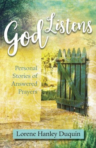 God Listens - Personal Stories of Answered Prayers By Lorene Hanley Duquin