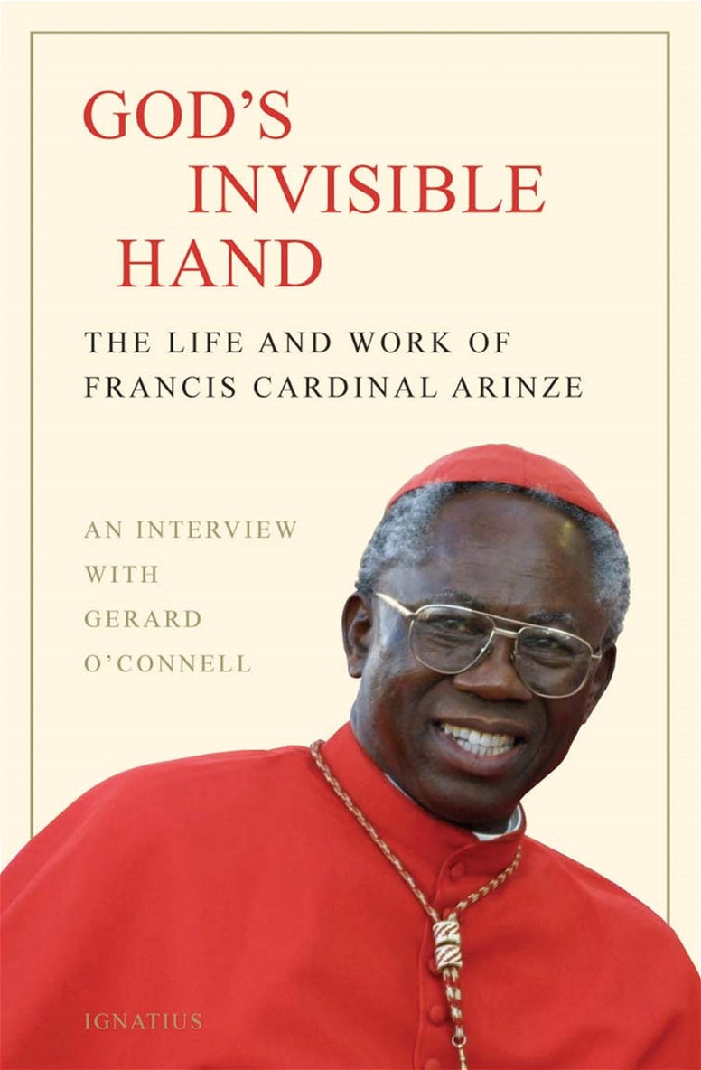 Gods Invisible Hand - The Life And Work of Francis Cardinal Arinze - An Interview With Gerard O'Connell