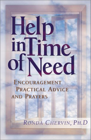 Help in Time of Need - Encouragement, Practical Advice and Prayers By Ronda Chervin, Ph.D