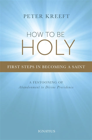 How to Be Holy, Kreeft