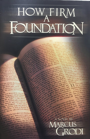 How Firm a Foundation By Marcus Grodi