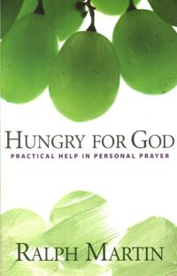 Hungry for God, Practical Help in Personal Prayer by Martin