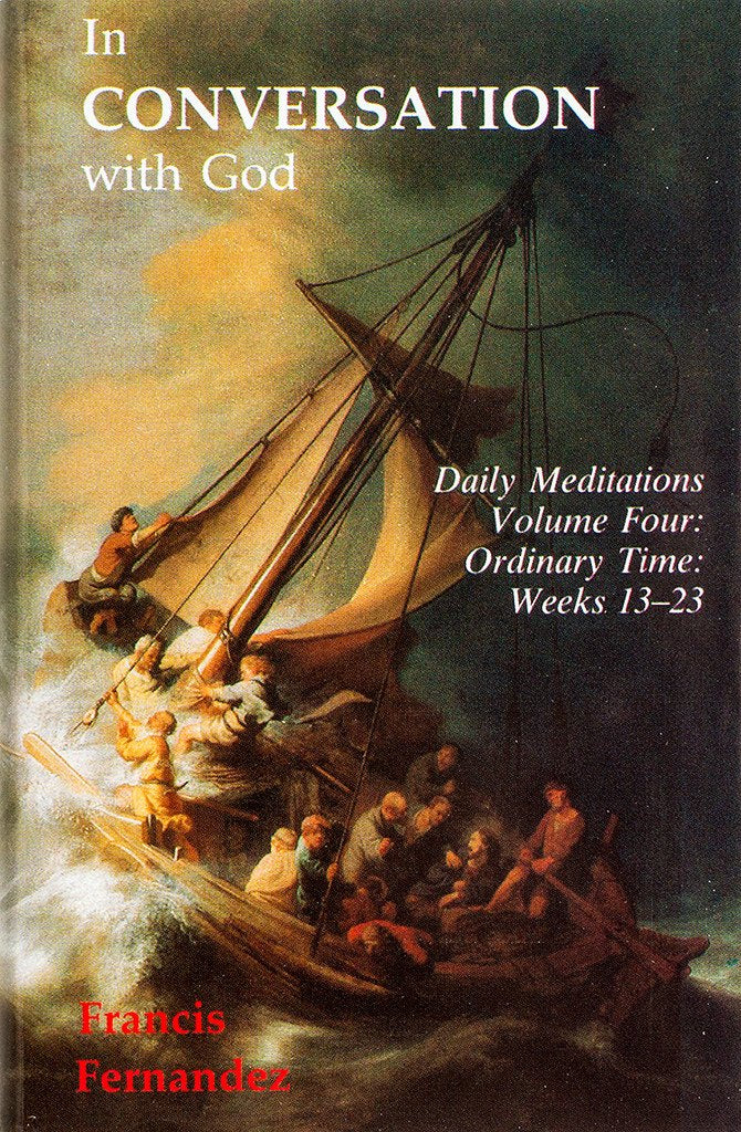 InConversation with God - Daily Meditations Volume Four: Ordinary Time: Weeks 13-23