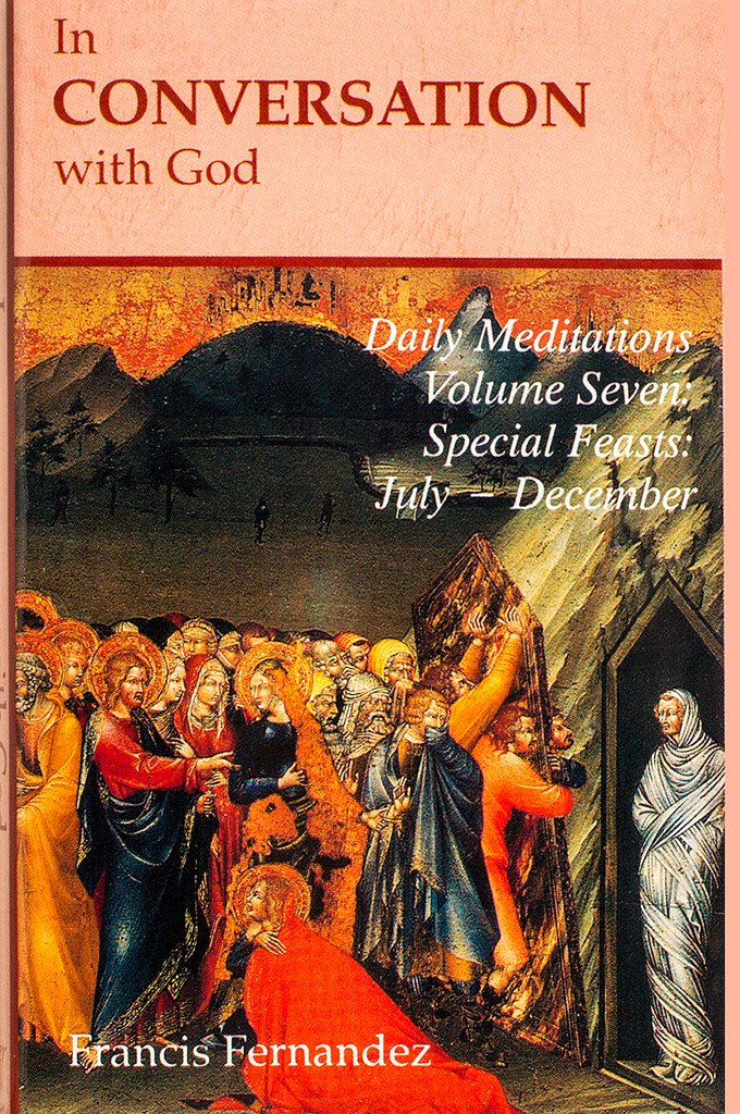 In Conversation with God - Daily Meditations Volume Seven: Special Feasts: July - December
