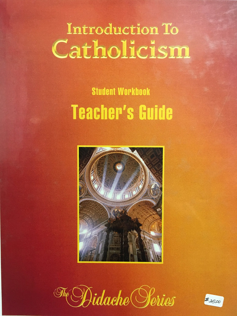 Introduction to Catholicism - Student Workbook Teacher's Guide By Emmet Flood from the Didache Series