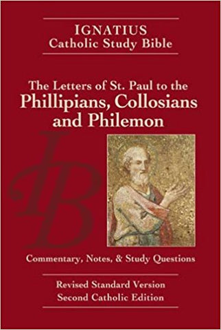 Ignatius Catholic Study Bible - The Letter of St. Paul to the Phillipians, Collosians and Philemon