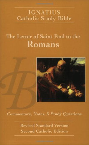 Ignatius Catholic Study Bible - The Letter of St. Paul to the Romans