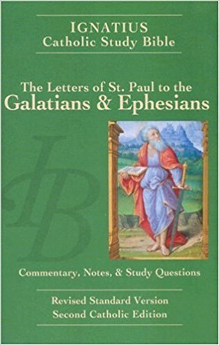 Ignatius Study Bible - The Letters of St. Paul to the Galatians & Ephesians