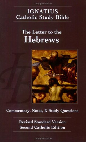 Ignatius Catholic Study Bible - The Letter to the Hebrews - Commentary, Notes, & Study Questions
