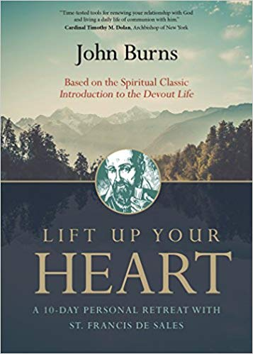 Lift up your Heart by St. Francis De Sales