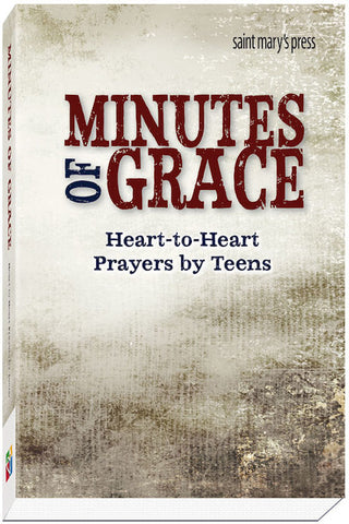 Minutes of Grace, Heart to Heart Prayers by Teens, Laurie Delgatto Whitten