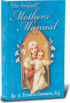 The Original Mother's Manual by A. Francis Comes, SJ