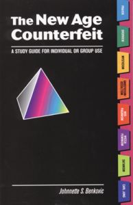 The New Age Counterfeit - A Study Guide for Individual or Group Use By Johnnette S. Benkovic