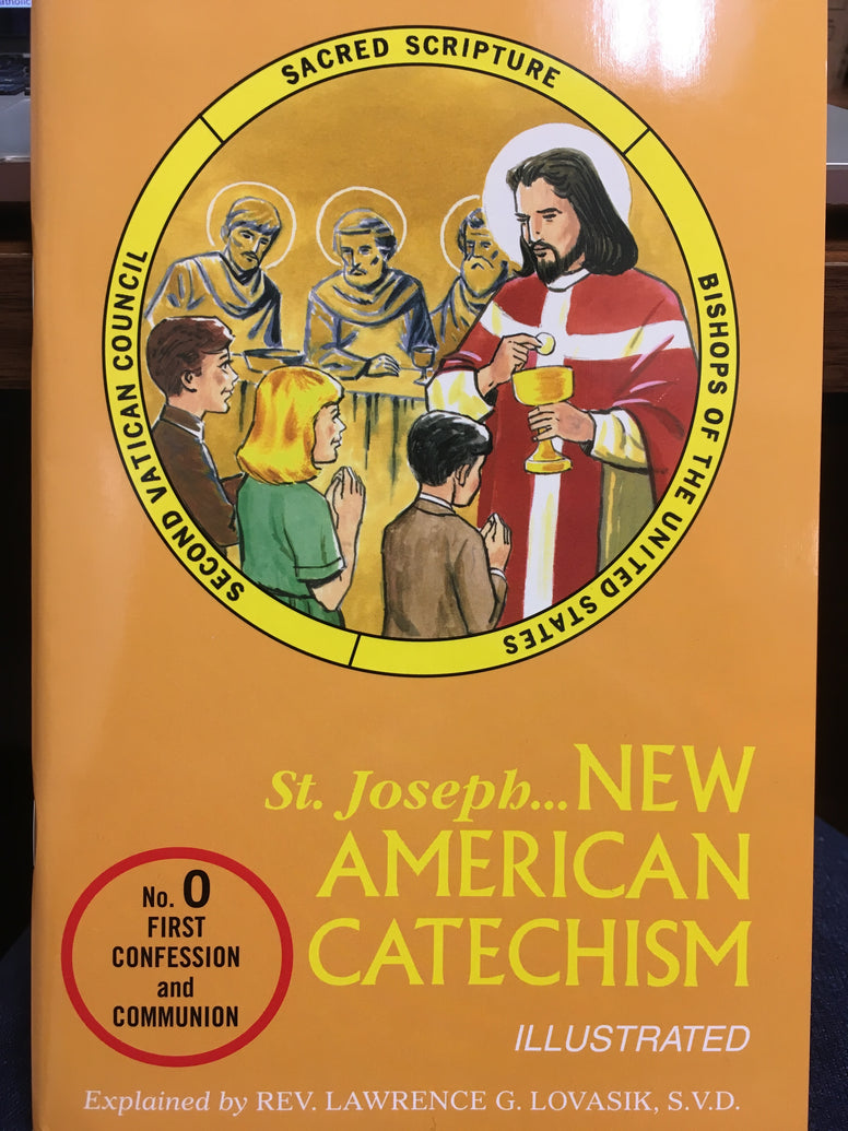 St. Joseph - New American Catechism Illustrated - No. 0 First Confession and Communion By Rev. Lawrence G. Lovasik, SVD