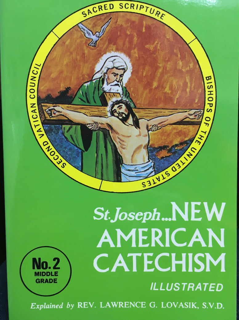 St. Joseph - New American Catechism - No. 2 Middle Grade By Rev. Lawrence G. Lovasik, SVD