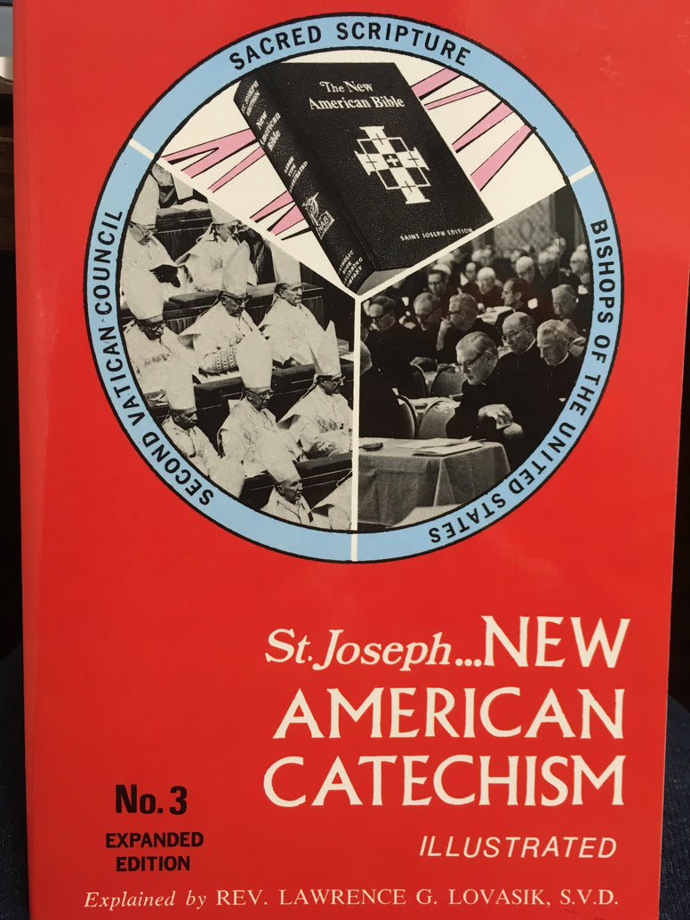 St. Joseph - New American Catechism Illustrated - No. 3 Expanded Edition By Rev. Lawrence G. Lovasik, SVD