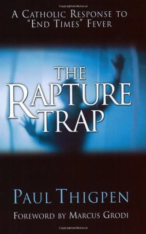 The Rapture Trap, Paul Thigpen