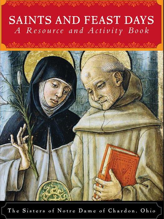 Saints and Feast Days - A resource and activity book By The Sisters of Notre Dame of Chardon, Ohio