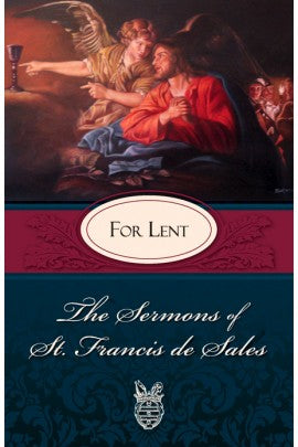 The Sermons of St. Francis de Sales: For Lent