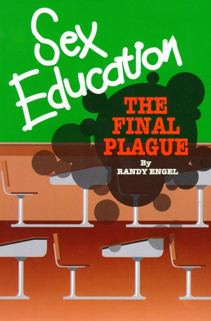 Sex Education The Final Plague By Randy Engel