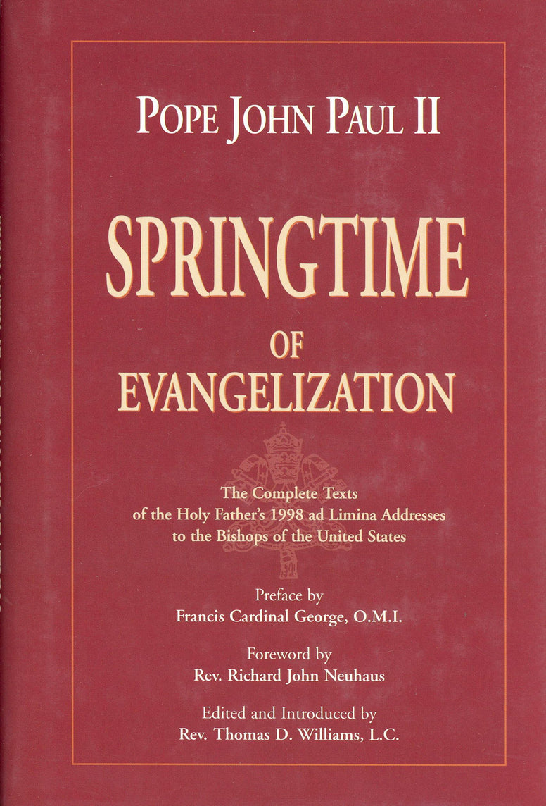 Springtime of Evangelization - The Complete Texts of the Holy Father's and Limina Addresses to the Bishops of the United States By Pope John Paul II