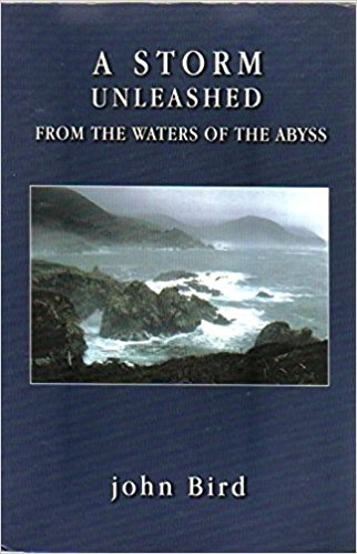 A Storm Unleashed From the Waters of the Abyss by John Bird