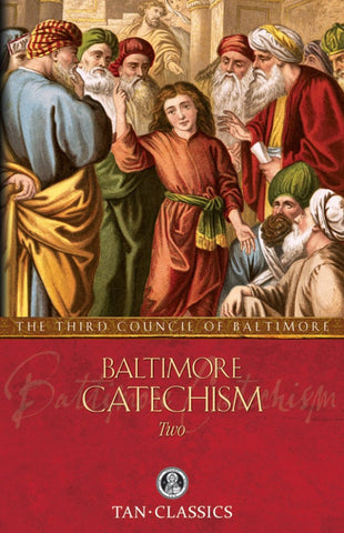 Baltimore Catechism Two - The Third Council of Baltimore