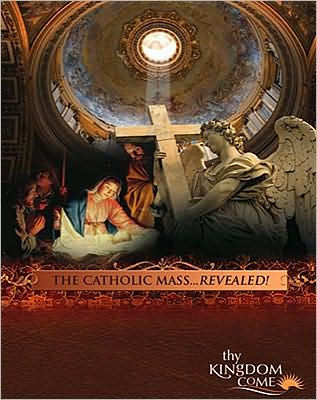 The Catholic Mass ... Revealed!
