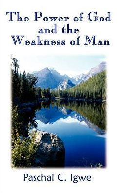 The Power of God and the Weakness of Man