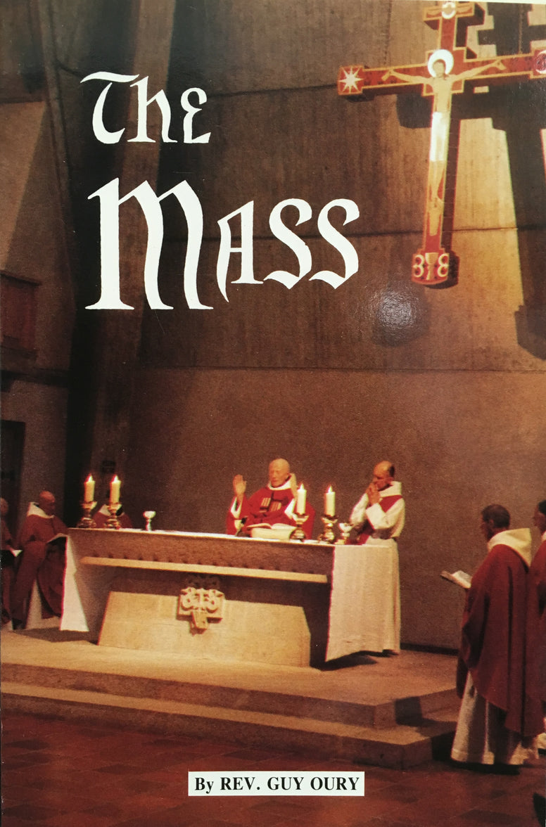 The Mass - Spirituality History Practice By Rev. Guy Oury