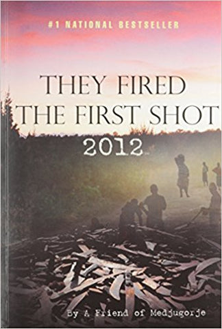 They Fired the First Shot 2012, A Friend of Medjugorje