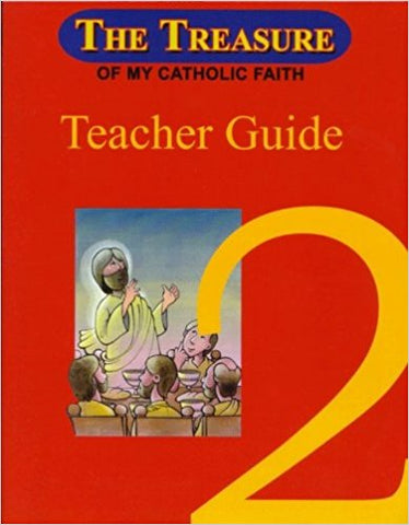 The Treasure of My Catholic Faith, Teacher Guide 2, National Consultants for Education