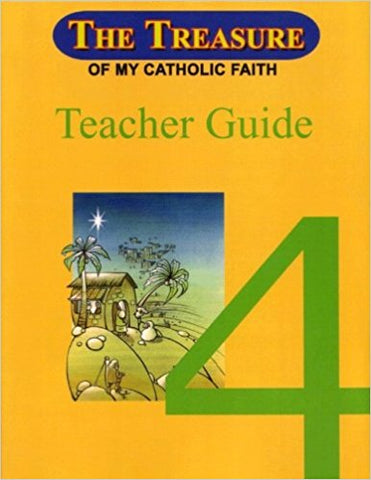 The Treasure of My Catholic Faith 4, Teacher Guide, National Consultants for Education