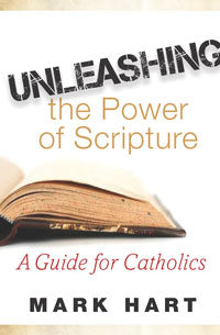 Unleashing the Power of Scripture, Mark Hart