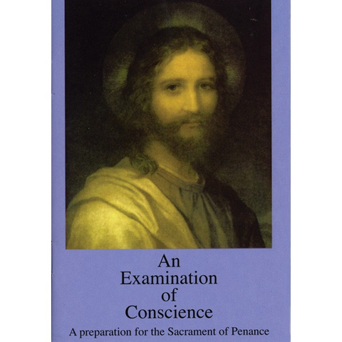 An Examination of Conscience - A Preparation for the Sacrament of Penance