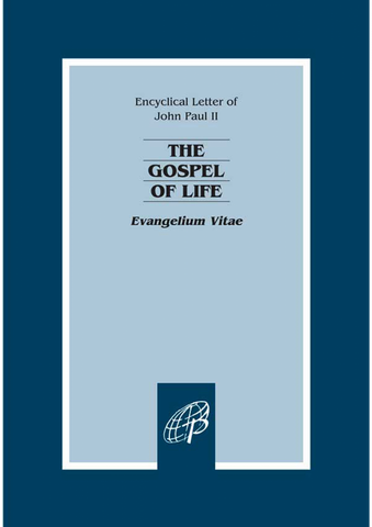 Evangelium Vitae, The Gospel of Life - Encyclical Letter of Pope John Paul II