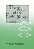 The Faith of the Early Fathers - Volume 3