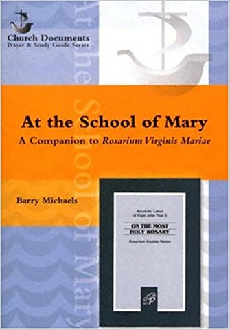 At the School of Mary - A Companion to Rosarium Virginis Mariae