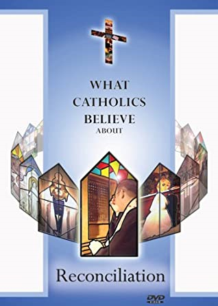 What Catholics Believe about Reconciliation  DVD
