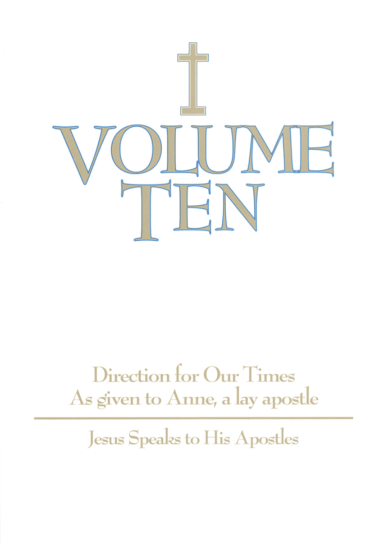 Volume Ten, As given to Anne, a lay apostle