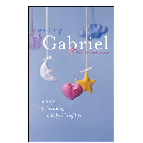 Waiting with Gabriel, Amy Kuebelbeck