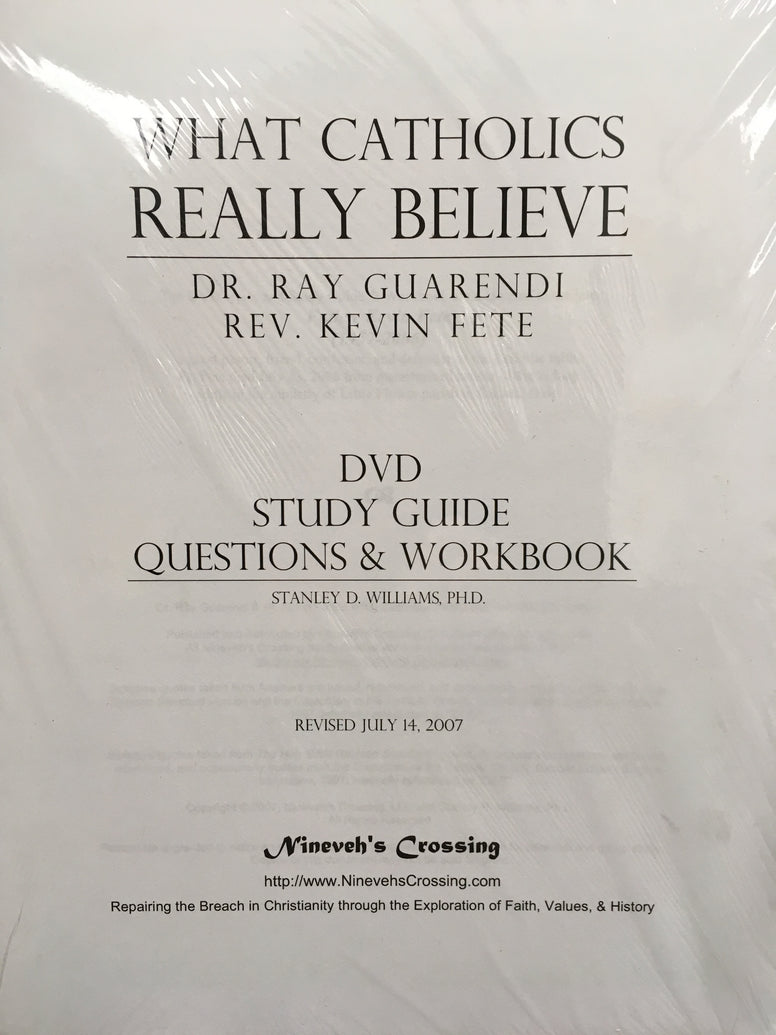 What Carholics Really Believe, Study Guide, Dr. Ray Guarendi and Re. Kevin Fete