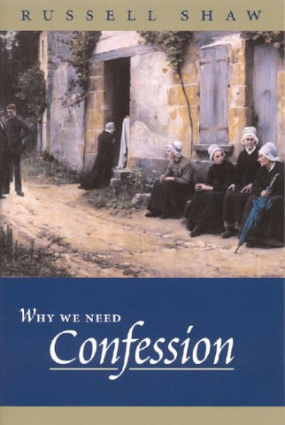 Why We Need Confession by Shaw