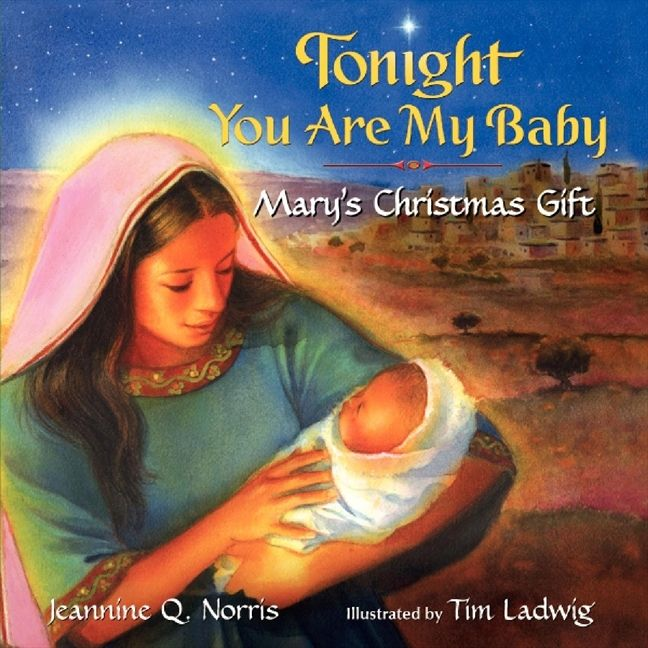 Tonight You Are My Baby Board Book Mary's Christmas Gift