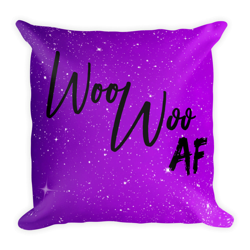 Woo Woo/Psychic AF Square Pillow